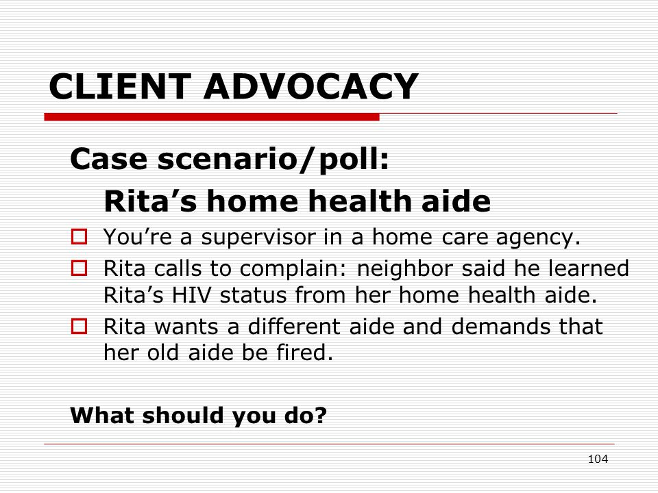 103 Part 3: CLIENT ADVOCACY HIV Confidentiality or Testing Rights Violated by Your Agency
