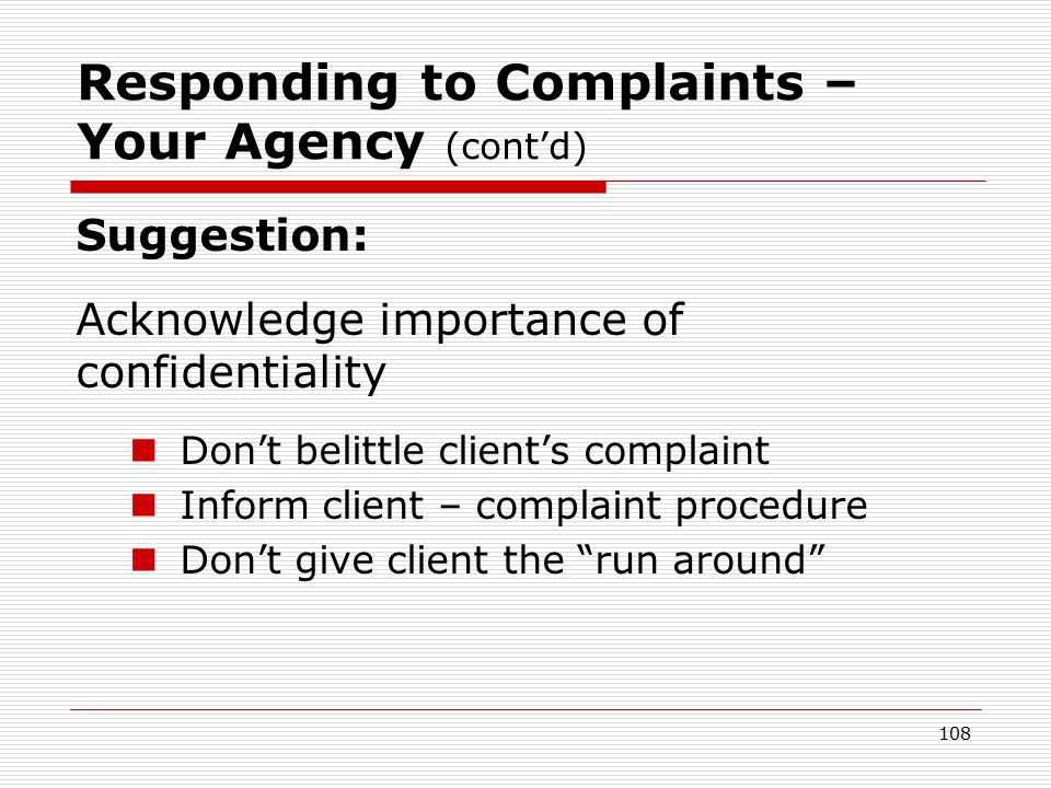 107 HIPAA requires covered entities to: 1.Provide patient complaint process.
