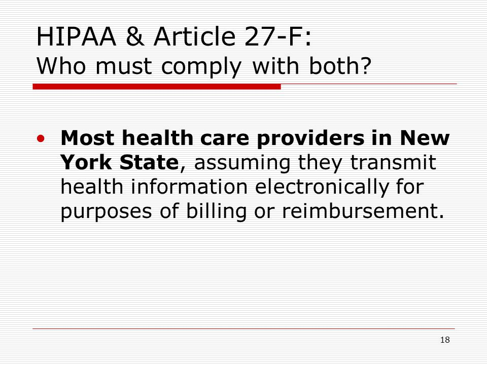 17 Article 27-F Does NOT apply to (cont.) : BUT other laws may protect confidentiality.