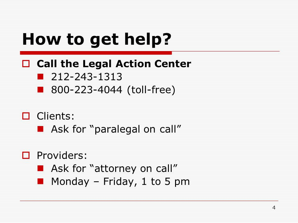 3 Free Legal Services Including –  HIV testing & confidentiality  Discrimination based on: HIV status Alcohol/drug history Criminal record –  Rap sheet review and error correction  Certificates of Relief and Good Conduct  Job & Housing Discrimination