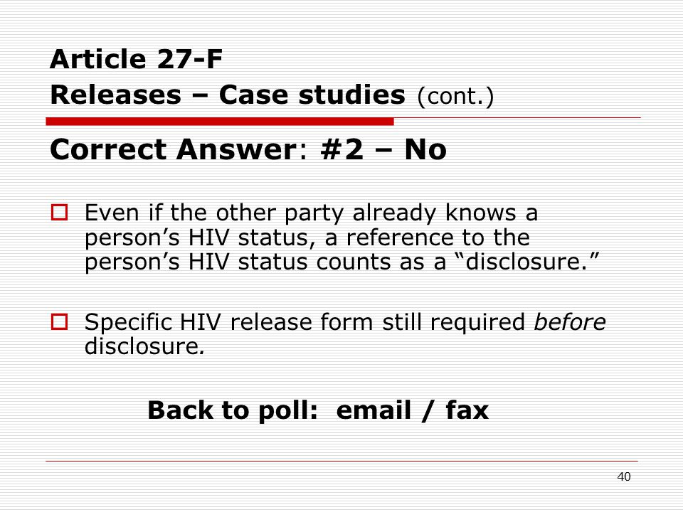 Article 27-F Releases – Case Study POLL (b) What if the client said, the agency already knows my HIV status.