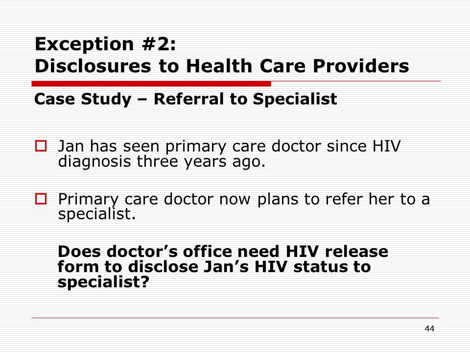 43 Exception #2: Disclosures to Health Care Providers Case scenario/poll.