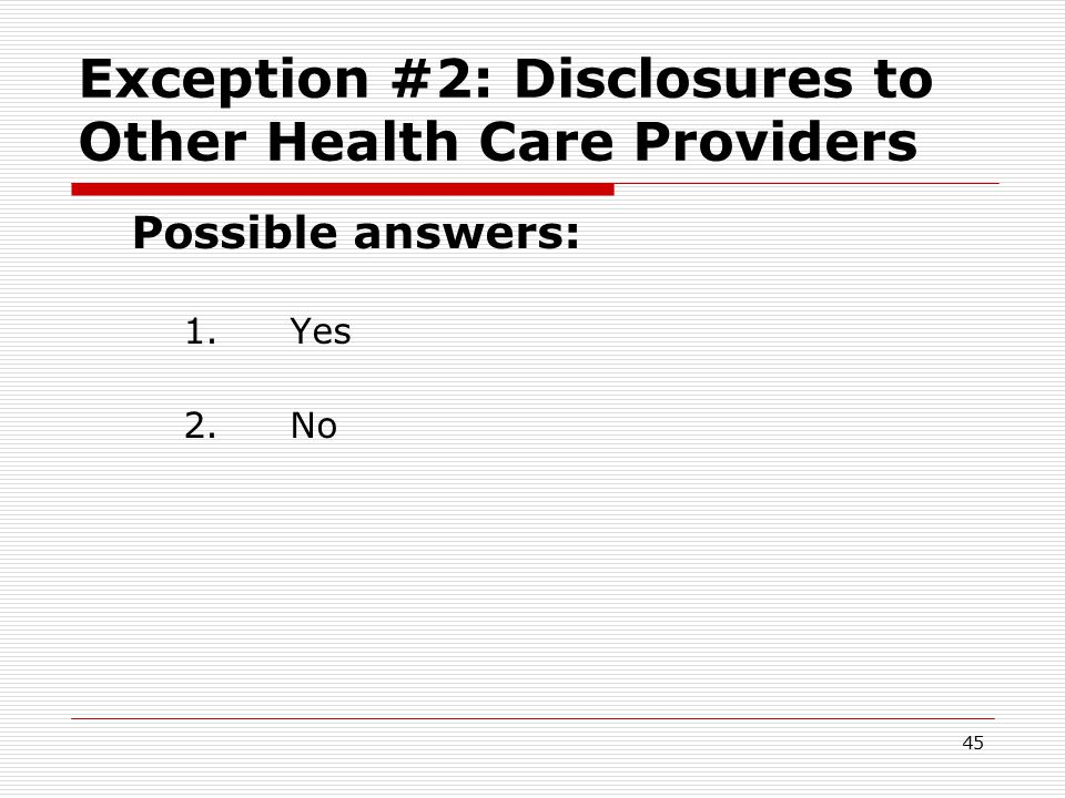Exception #2: Disclosures to Health Care Providers Case Study – Referral to Specialist  Jan has seen primary care doctor since HIV diagnosis three years ago.