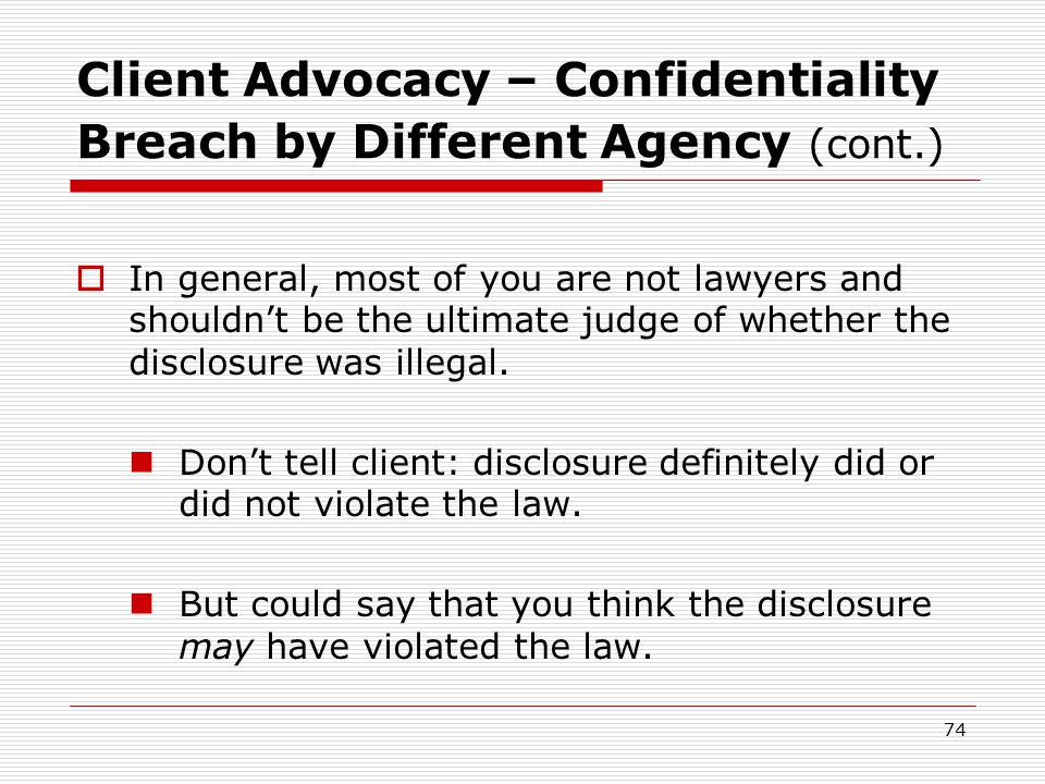 73 Client Advocacy – Confidentiality Breach by Different Agency  You are Michael's case worker.