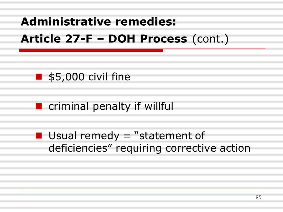 84 Administrative remedies: Article 27-F – DOH Process (cont.) What will DOH do with it.