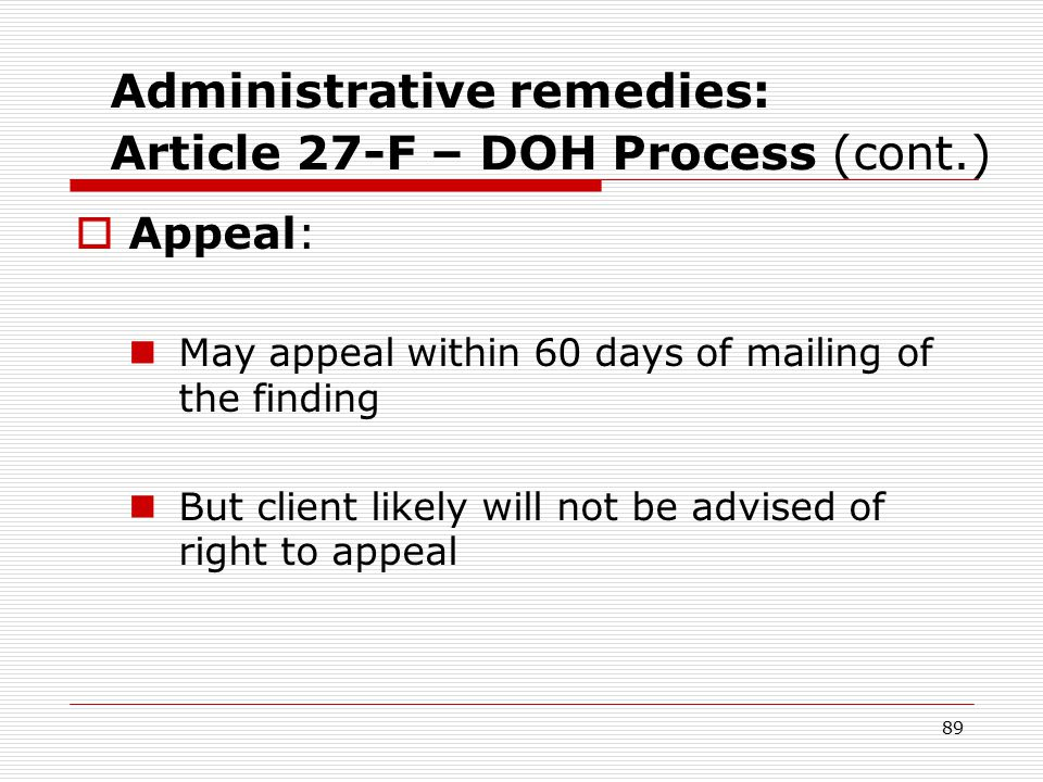 88 Administrative remedies: Article 27-F – DOH Process (cont.)  Monitor progress of complaint  If don't get resolution, keep calling.