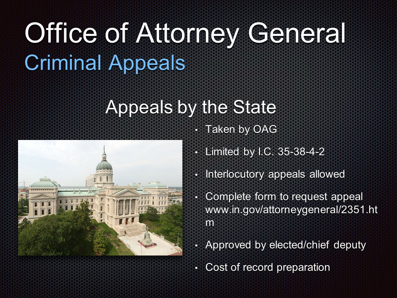 Office of Attorney General Criminal Appeals Appeals by the State Taken by OAG Taken by OAG Limited by I.C. 35-38-4-2 Limited by I.C. 35-38-4-2 Interlo