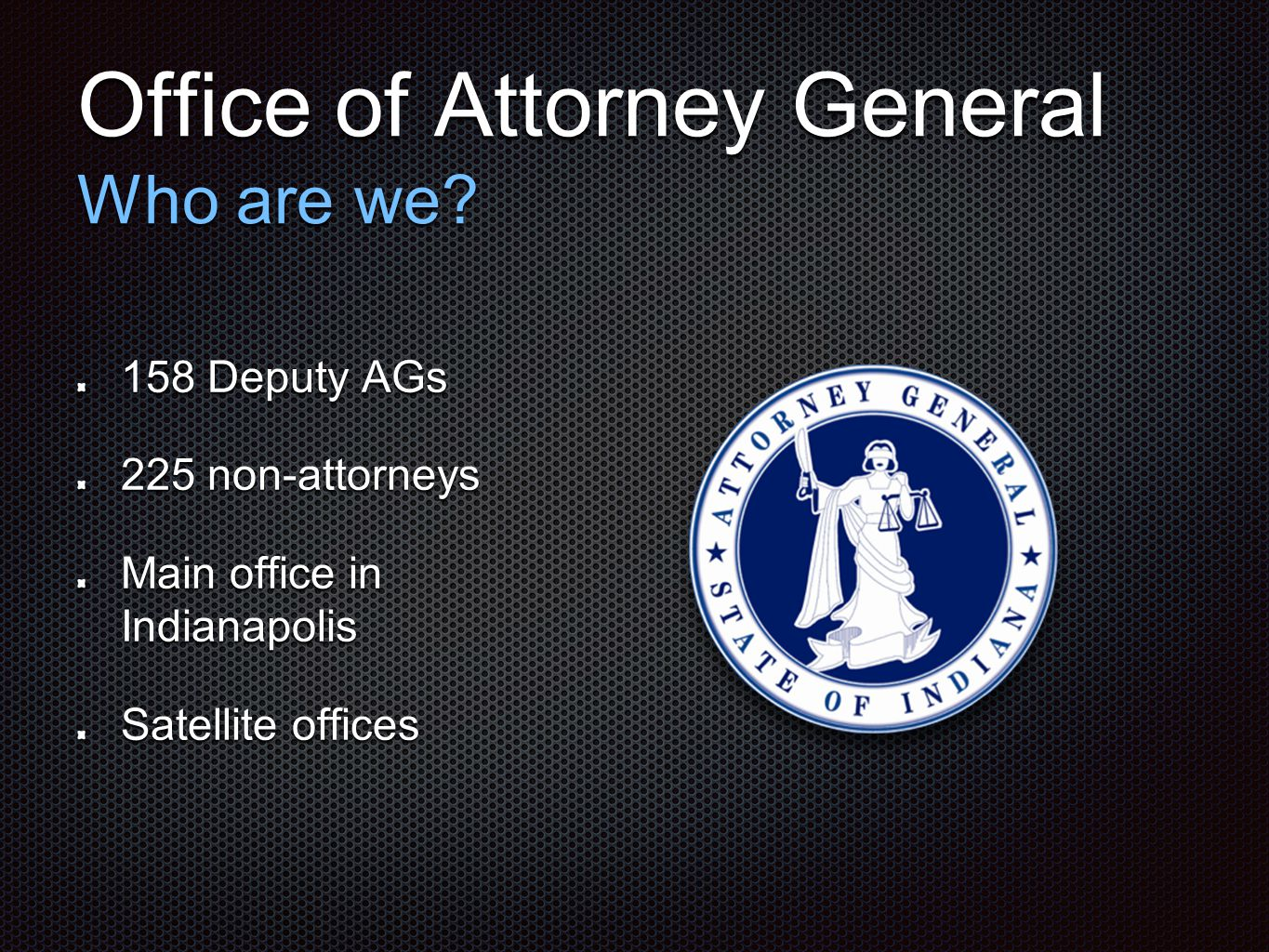 Office of Attorney General Who are we.