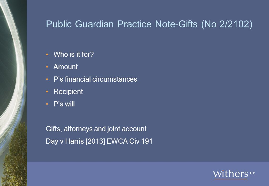 Public Guardian Practice Note-Gifts (No 2/2102) Who is it for.