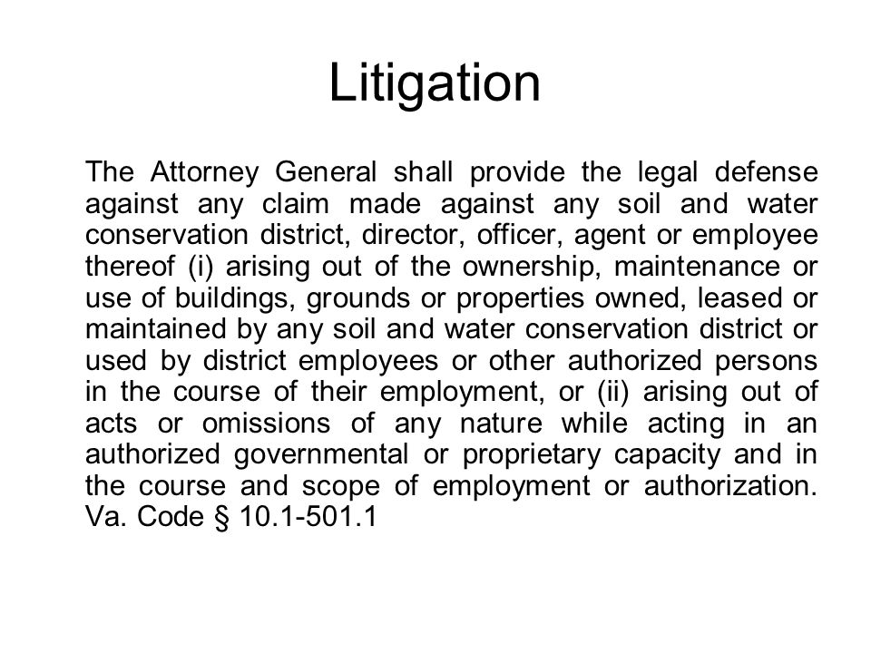 Litigation The Attorney General shall provide the legal defense against any claim made against any soil and water conservation district, director, off