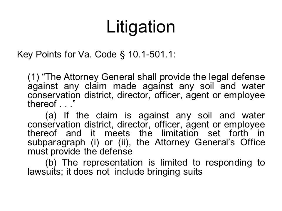 """Litigation Key Points for Va. Code § 10.1-501.1: (1) """"The Attorney General shall provide the legal defense against any claim made against any soil and"""