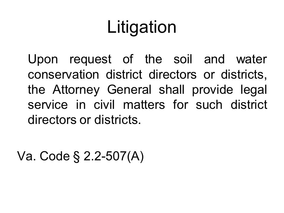 Litigation Upon request of the soil and water conservation district directors or districts, the Attorney General shall provide legal service in civil