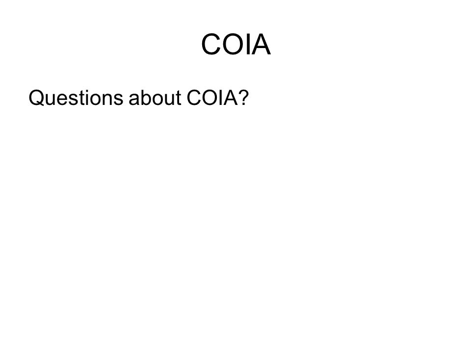 COIA Questions about COIA?