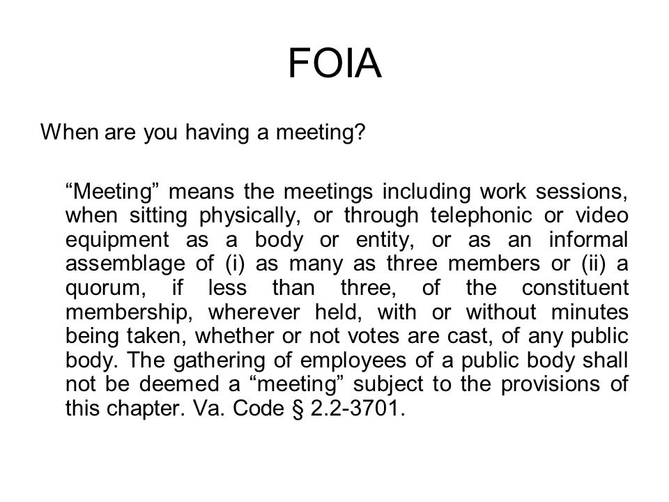"""FOIA When are you having a meeting? """"Meeting"""" means the meetings including work sessions, when sitting physically, or through telephonic or video equi"""