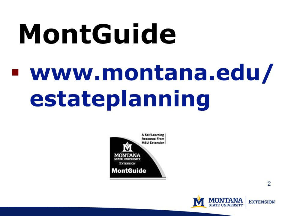 3 3  Marsha Goetting Professor, Extension Family Economics Specialist Montana State University Authors  Edwin Eck Professor, School of Law, University of Montana