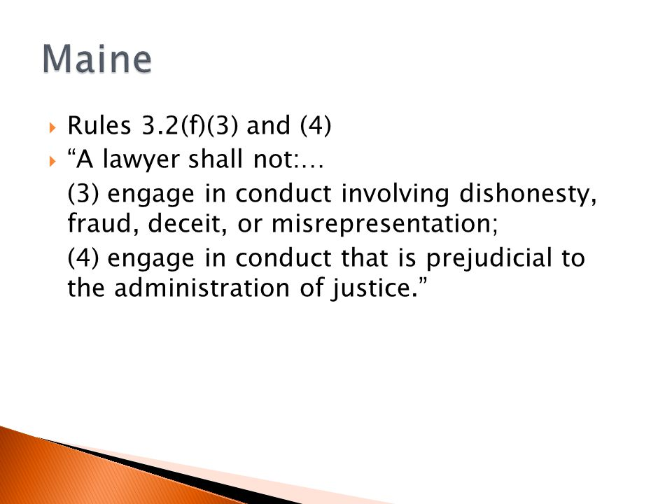  Rules 3.2(f)(3) and (4)  A lawyer shall not:… (3) engage in conduct involving dishonesty, fraud, deceit, or misrepresentation; (4) engage in conduct that is prejudicial to the administration of justice.