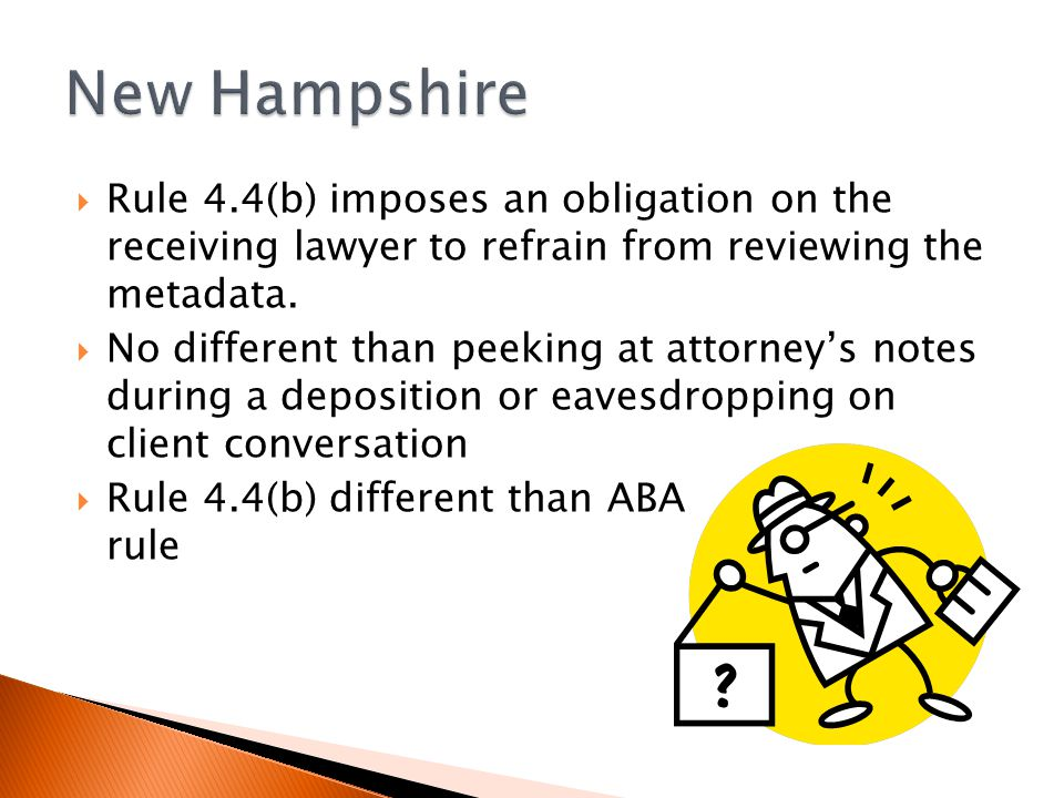  Rule 4.4(b) imposes an obligation on the receiving lawyer to refrain from reviewing the metadata.
