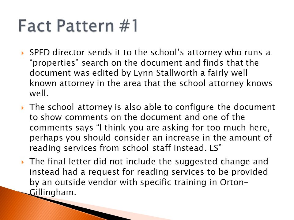  SPED director sends it to the school's attorney who runs a properties search on the document and finds that the document was edited by Lynn Stallworth a fairly well known attorney in the area that the school attorney knows well.