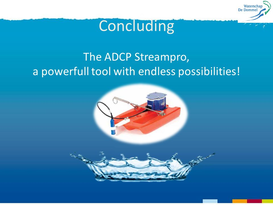 Concluding The ADCP Streampro, a powerfull tool with endless possibilities!