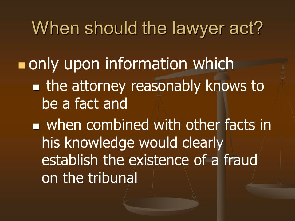 When should the lawyer act.