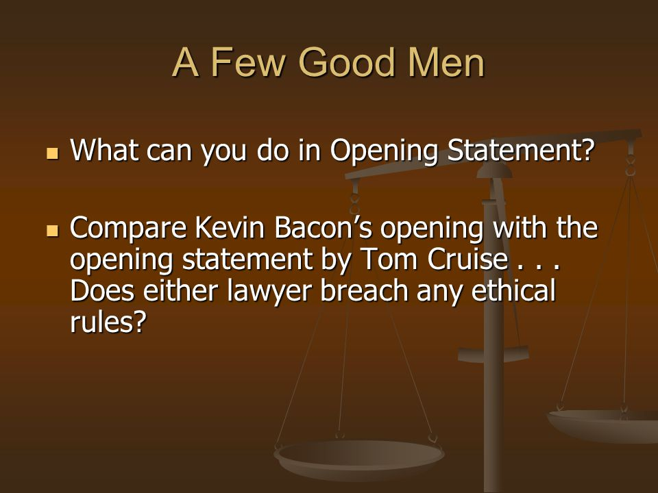 A Few Good Men What can you do in Opening Statement.