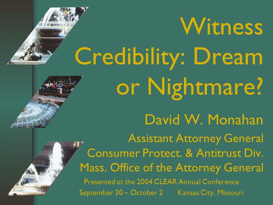 Witness Credibility: Dream or Nightmare. David W.