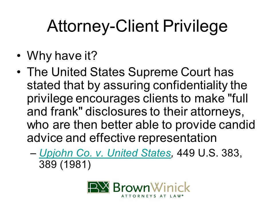 Attorney-Client Privilege Seeking or providing legal advice –Business advice vs.