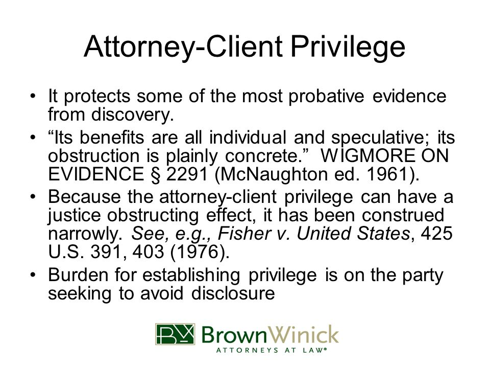 Attorney-Client Privilege Not Waived –Waiver can be unintentional Circulating privileged communication too widely Inadvertent disclosure Be careful with internal investigations.