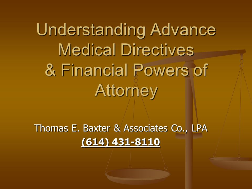 Understanding Advance Medical Directives & Financial Powers of Attorney Thomas E.