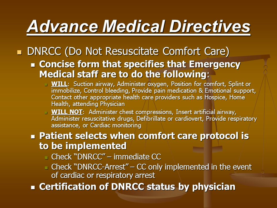 Advance Medical Directives Living Will Living Will Clarifies your wish that artificial life- sustaining treatment (including nutrition and hydration)