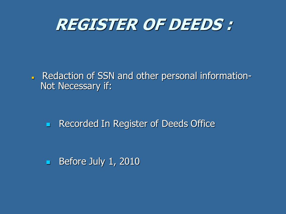 REGISTER OF DEEDS : Redaction of SSN and other personal information- Not Necessary if: Redaction of SSN and other personal information- Not Necessary