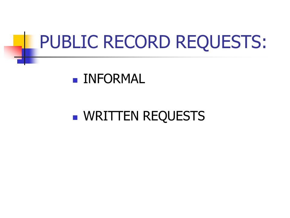 PUBLIC RECORD REQUESTS: INFORMAL WRITTEN REQUESTS