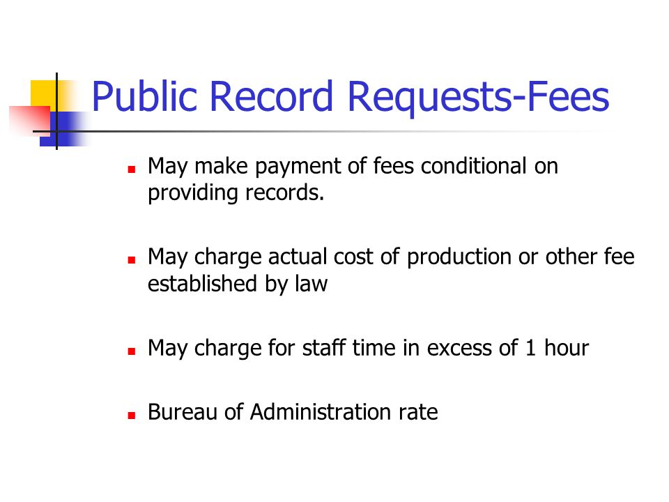 Public Record Requests-Fees May make payment of fees conditional on providing records.