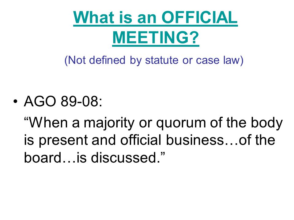 What is an OFFICIAL MEETING.