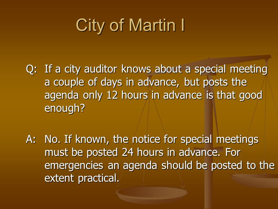 City of Martin I City of Martin I Q: If a city auditor knows about a special meeting a couple of days in advance, but posts the agenda only 12 hours i