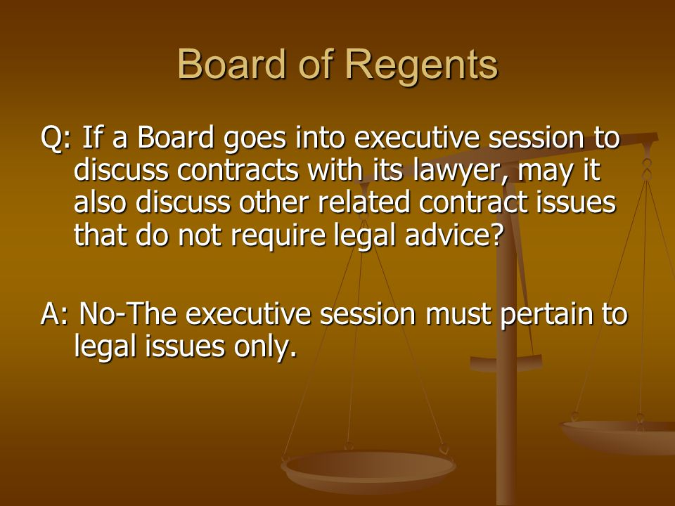 Board of Regents Q: If a Board goes into executive session to discuss contracts with its lawyer, may it also discuss other related contract issues tha