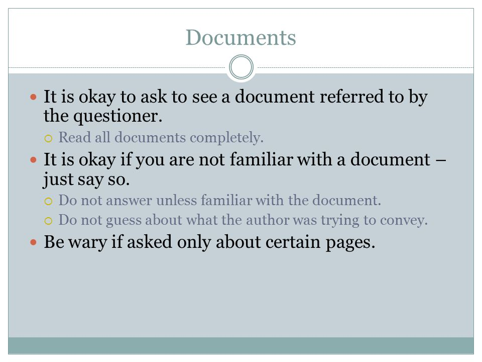 Documents It is okay to ask to see a document referred to by the questioner.