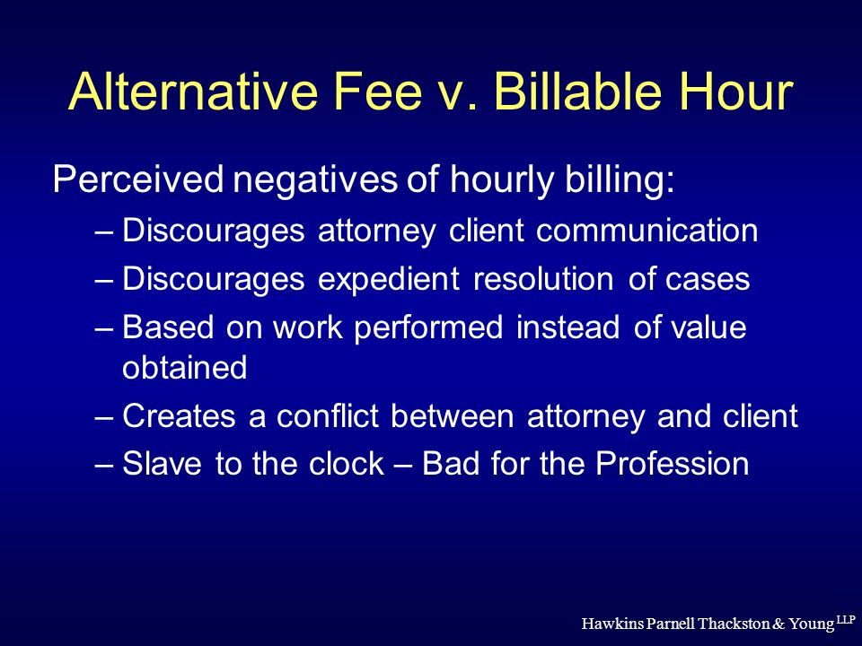 Hawkins Parnell Thackston & Young LLP Can Alternative Fee Agreements Improve Attorney Client Communication?