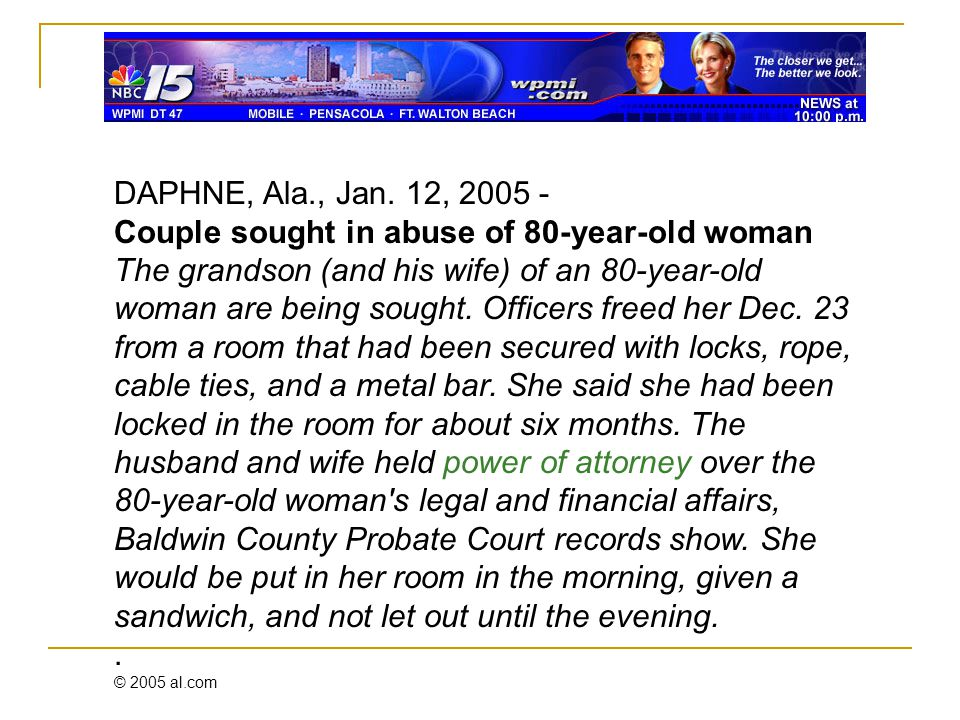 DAPHNE, Ala., Jan. 12, 2005 - Couple sought in abuse of 80-year-old woman The grandson (and his wife) of an 80-year-old woman are being sought. Office