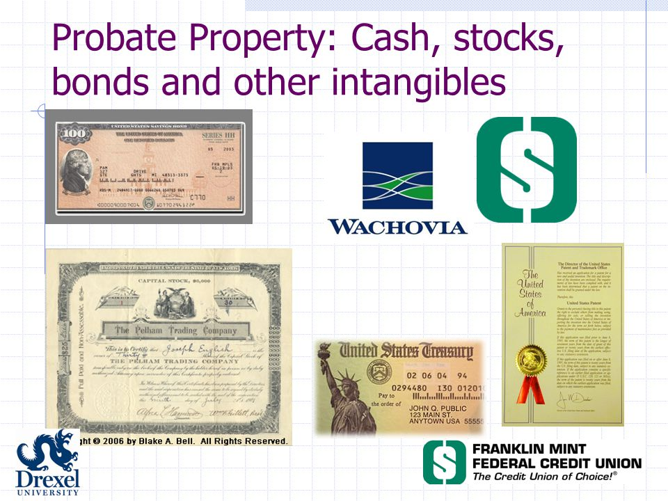 Probate Property: Cash, stocks, bonds and other intangibles