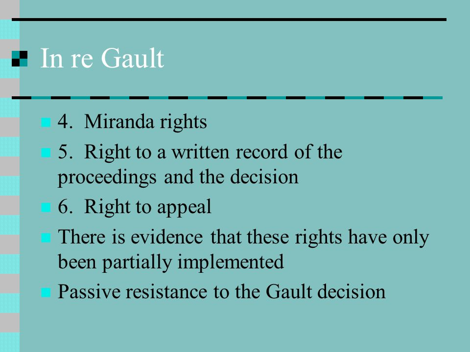 In re Gault 4. Miranda rights 5. Right to a written record of the proceedings and the decision 6.