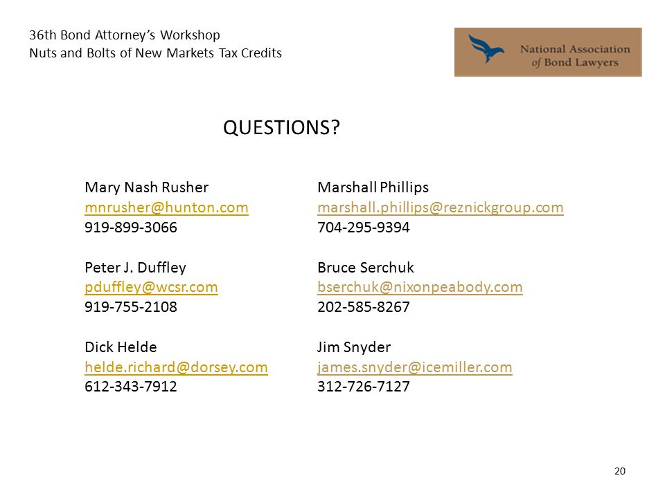 36th Bond Attorney's Workshop Nuts and Bolts of New Markets Tax Credits 20 QUESTIONS.