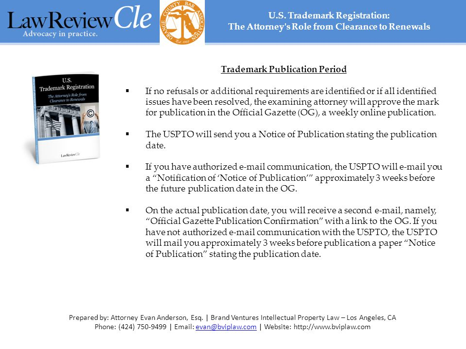 Trademark Publication Period  If no refusals or additional requirements are identified or if all identified issues have been resolved, the examining attorney will approve the mark for publication in the Official Gazette (OG), a weekly online publication.