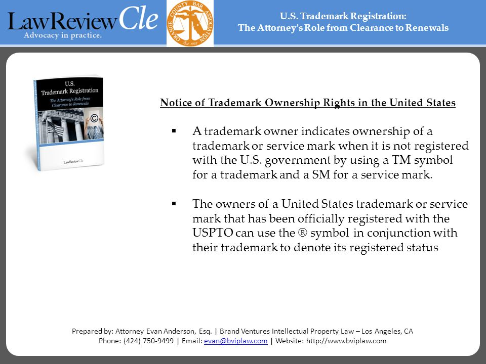 Notice of Trademark Ownership Rights in the United States  A trademark owner indicates ownership of a trademark or service mark when it is not registered with the U.S.