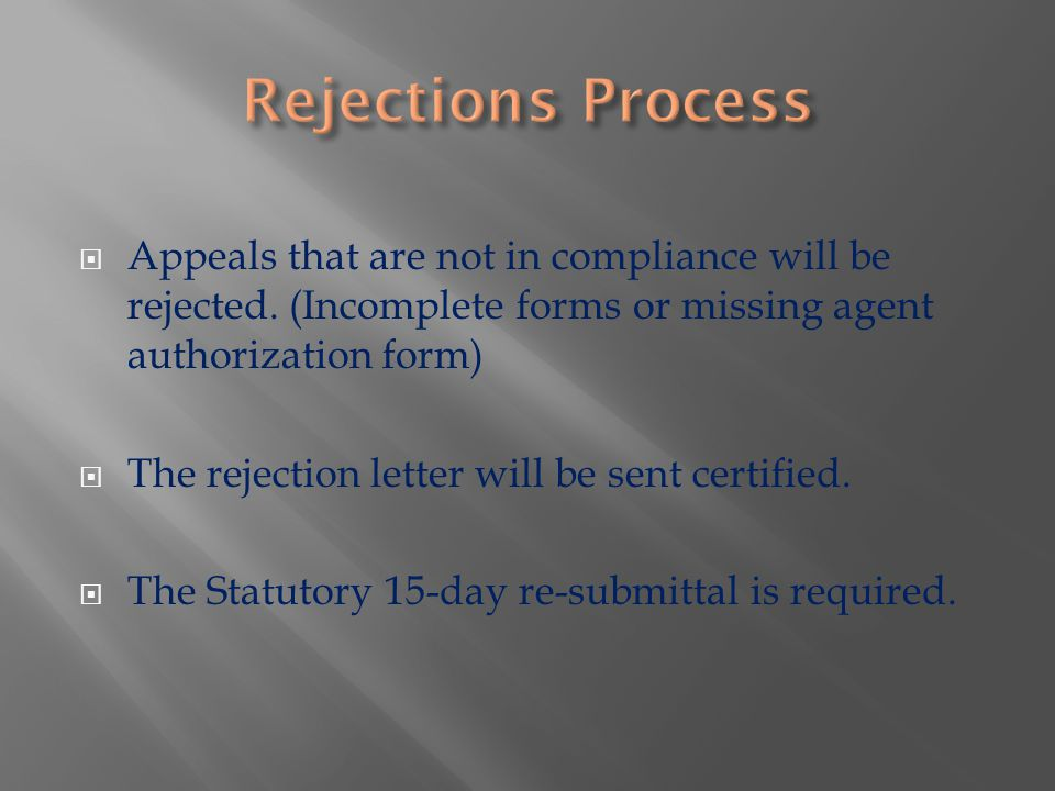  Appeals that are not in compliance will be rejected.