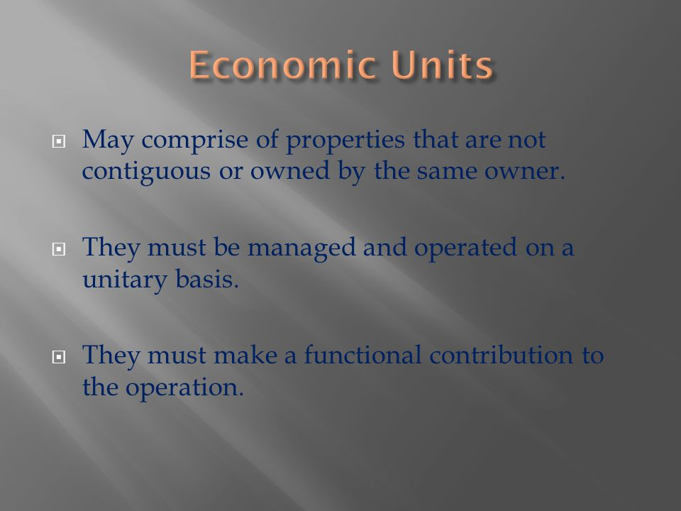  May comprise of properties that are not contiguous or owned by the same owner.