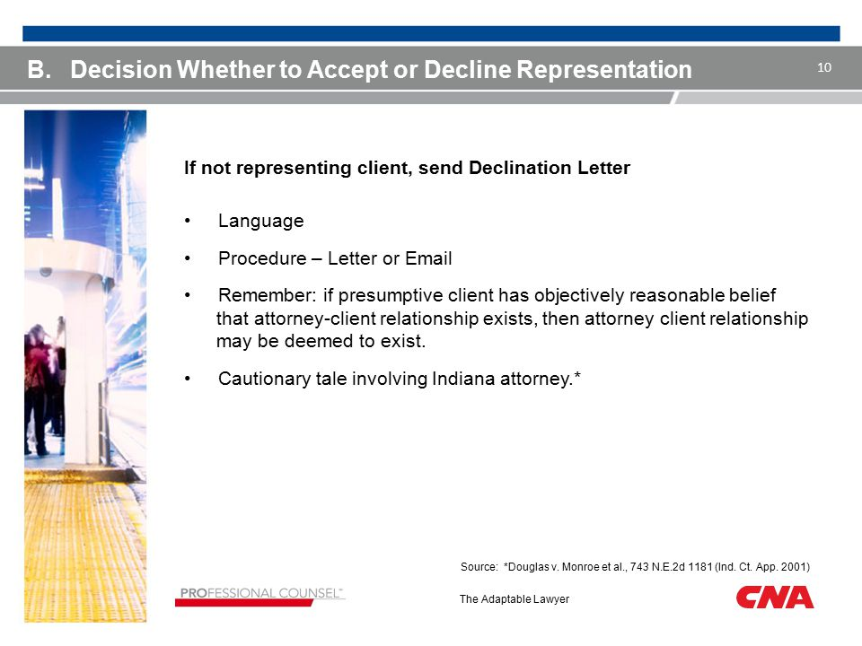 The Adaptable Lawyer B.Decision Whether to Accept or Decline Representation If not representing client, send Declination Letter Language Procedure – L