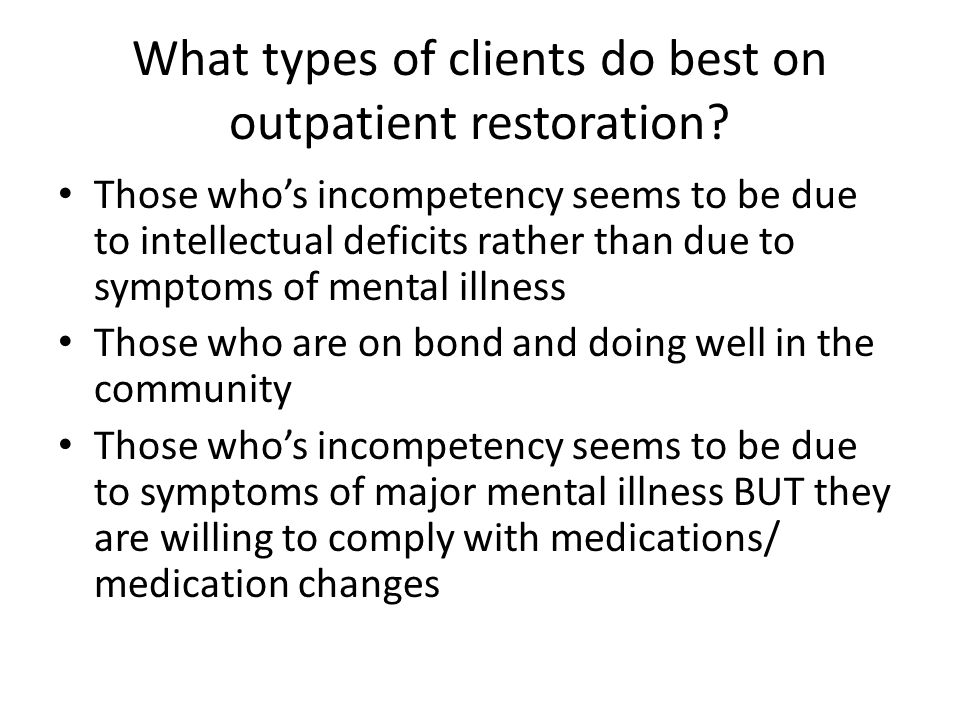 What types of clients do best on outpatient restoration.