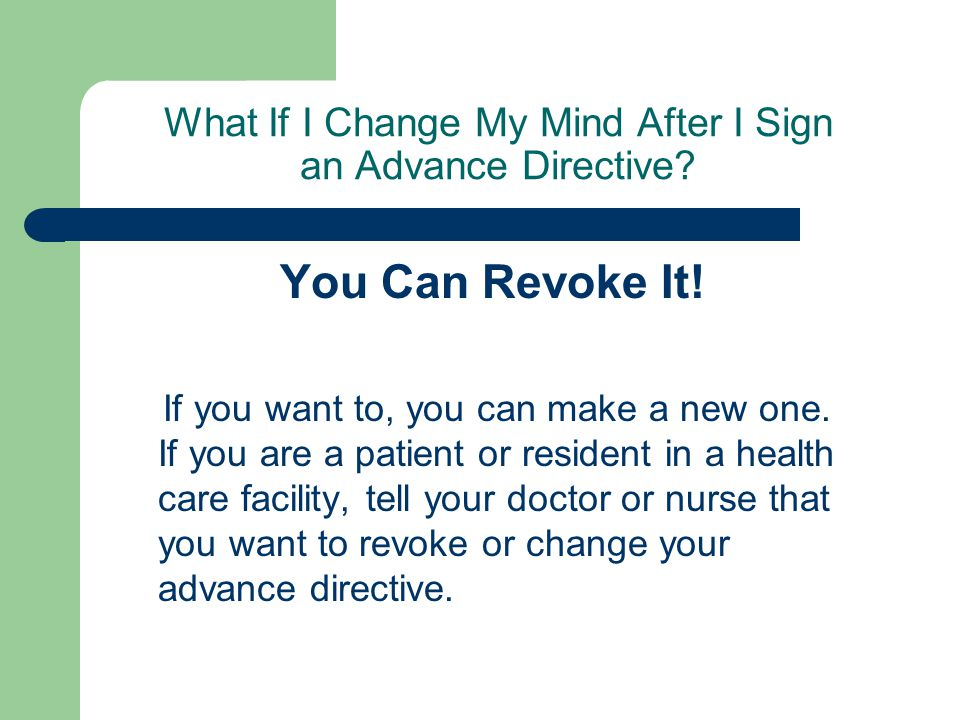 What If I Change My Mind After I Sign an Advance Directive.