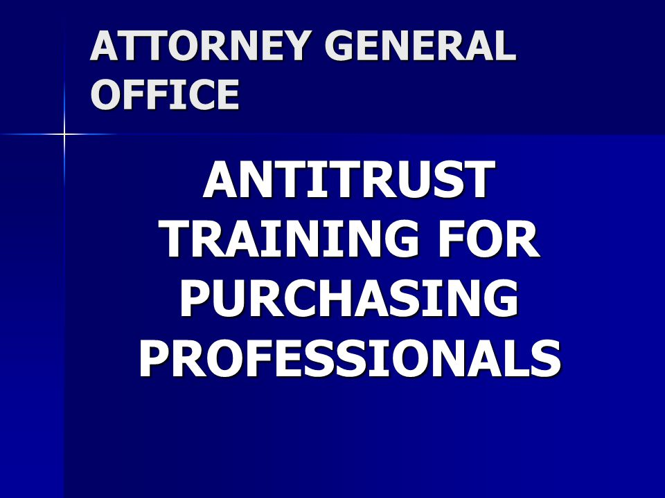 ATTORNEY GENERAL OFFICE ANTITRUST TRAINING FOR PURCHASING PROFESSIONALS
